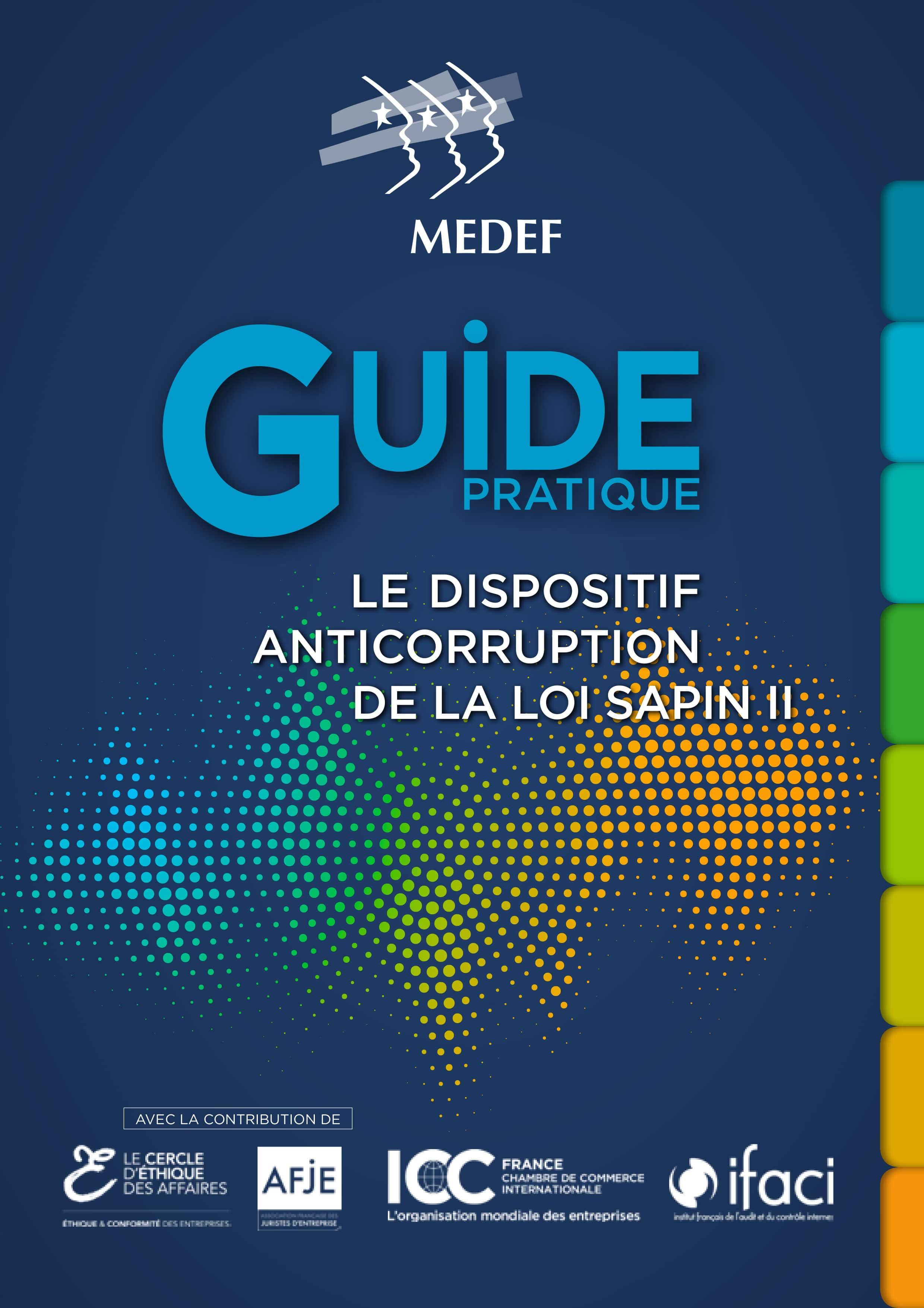 Lutter contre la corruption : Guide de bonnes pratiques destiné aux entreprises pour l'application du volet anti-corruption de la Loi Sapin II