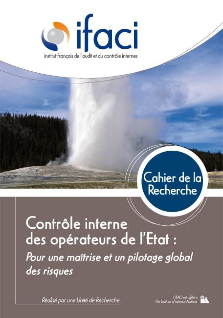 Contrôle interne des opérateurs de l'Etat : pour une maîtrise et un pilotage gloable des risques