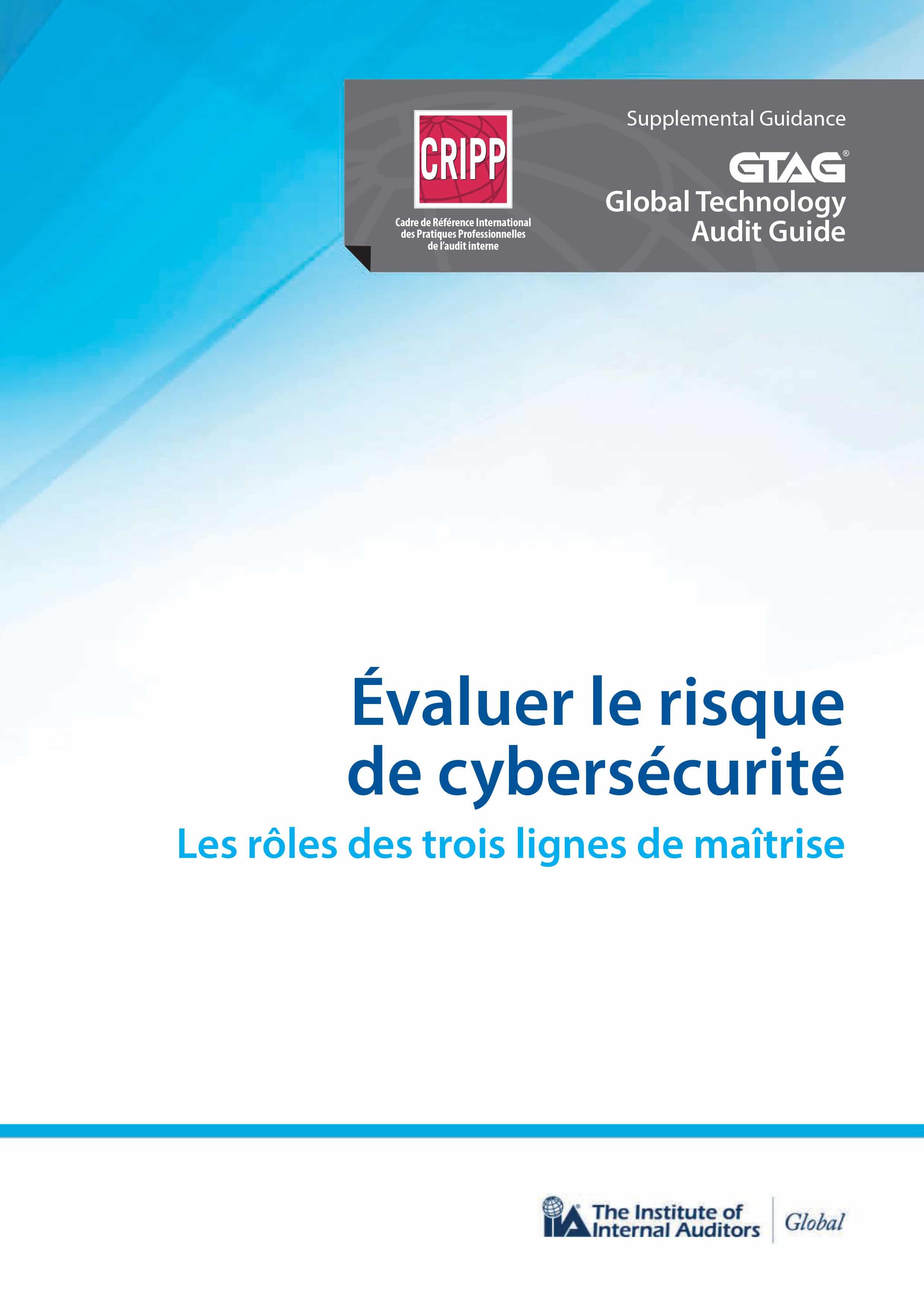 GTAG : Evaluer le risque de cybersécurité – Le rôle des trois lignes de maîtrise