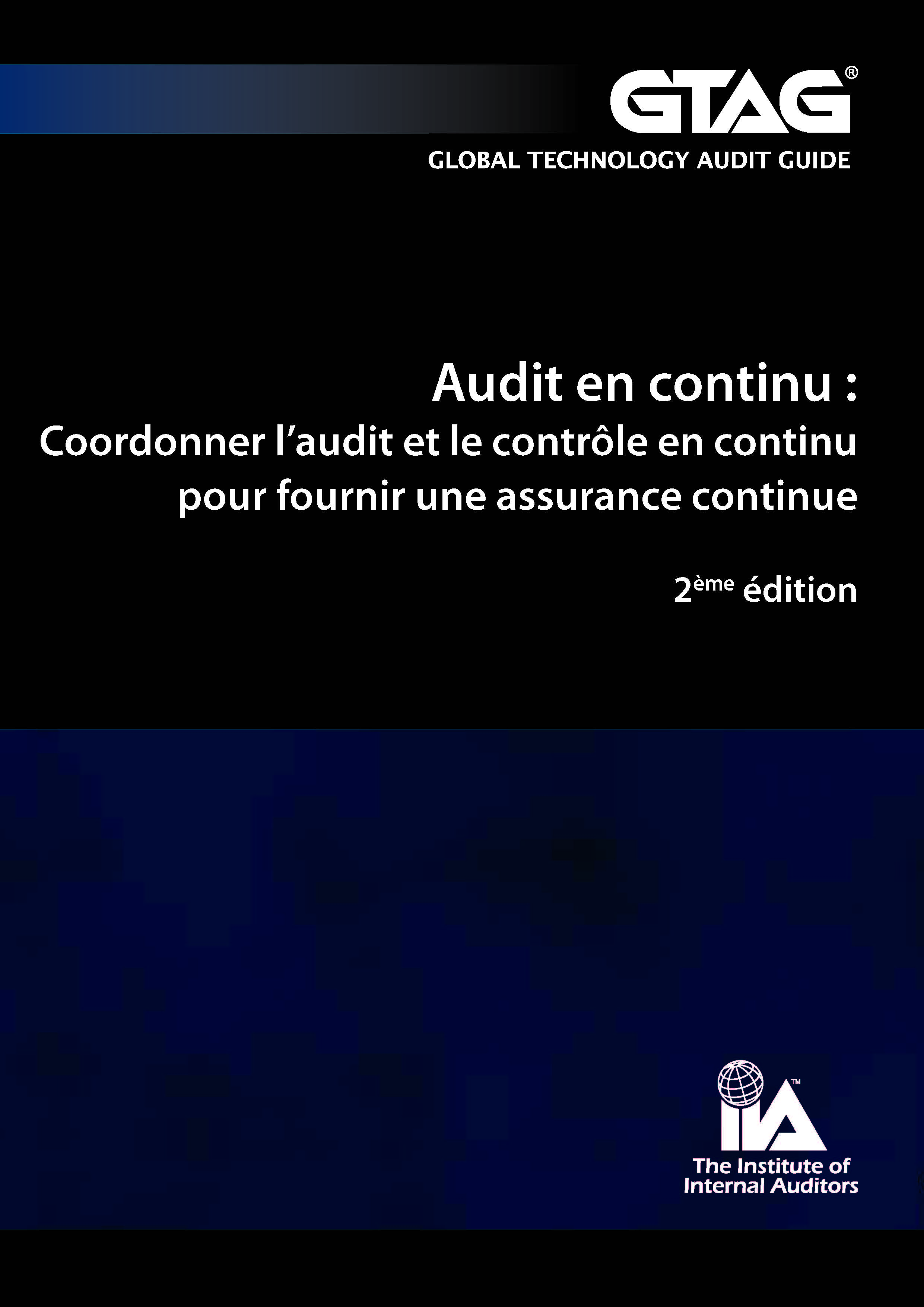 Audit en continu : Coordonner l'audit et le contrôle en continu pour founir une assurance continue (2ème édition du GTAG 3)