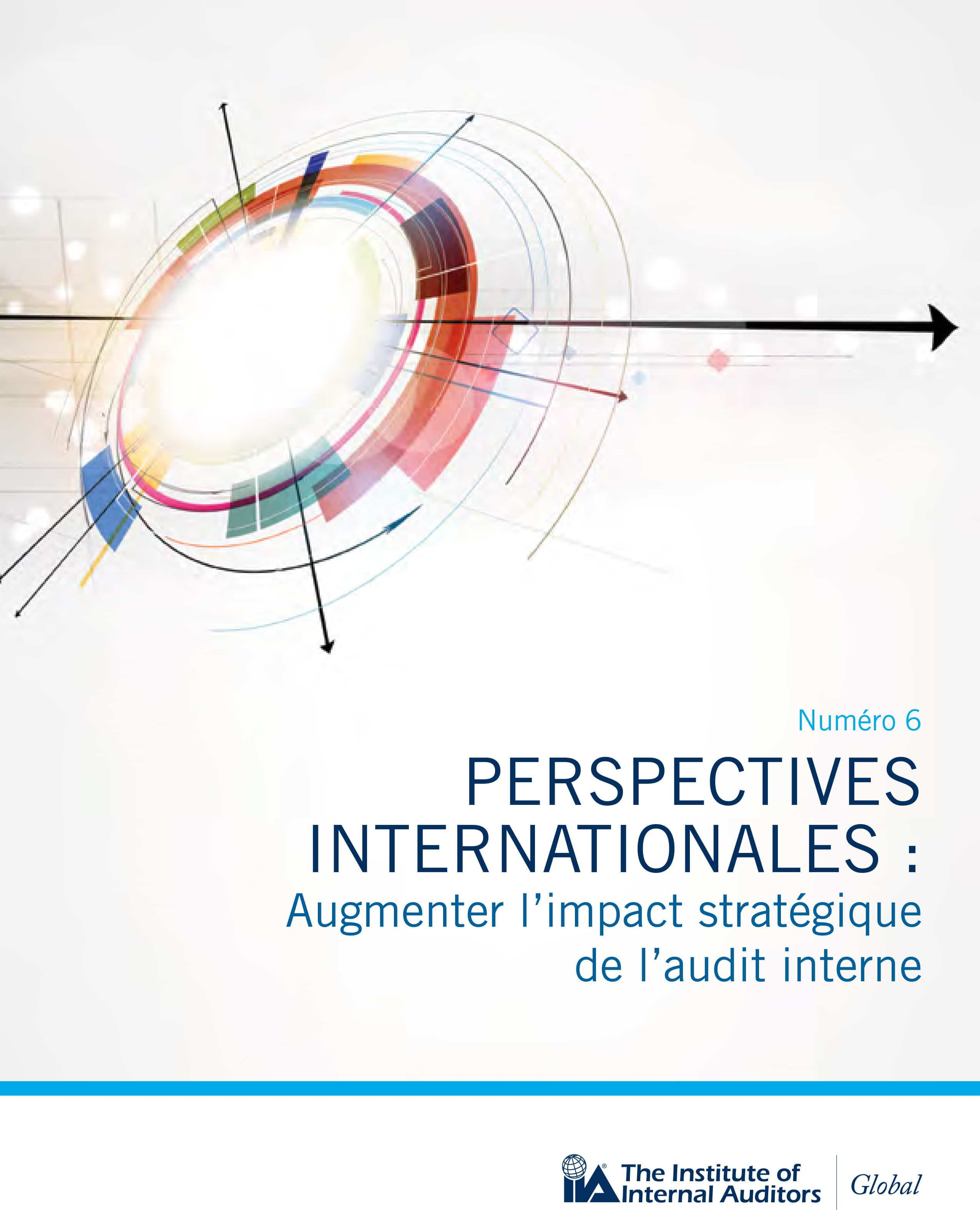 Perspectives internationales : Augmenter l'impact stratégique de l'audit interne