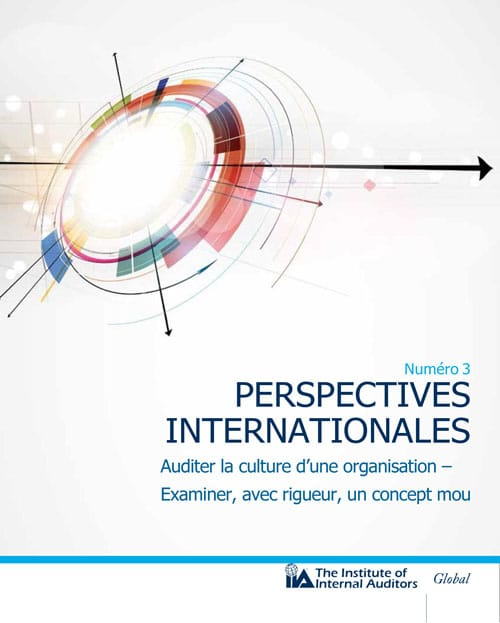 Perspectives internationales : Auditer la culture d'une organisation – Examiner, avec rigueur, un concept mou