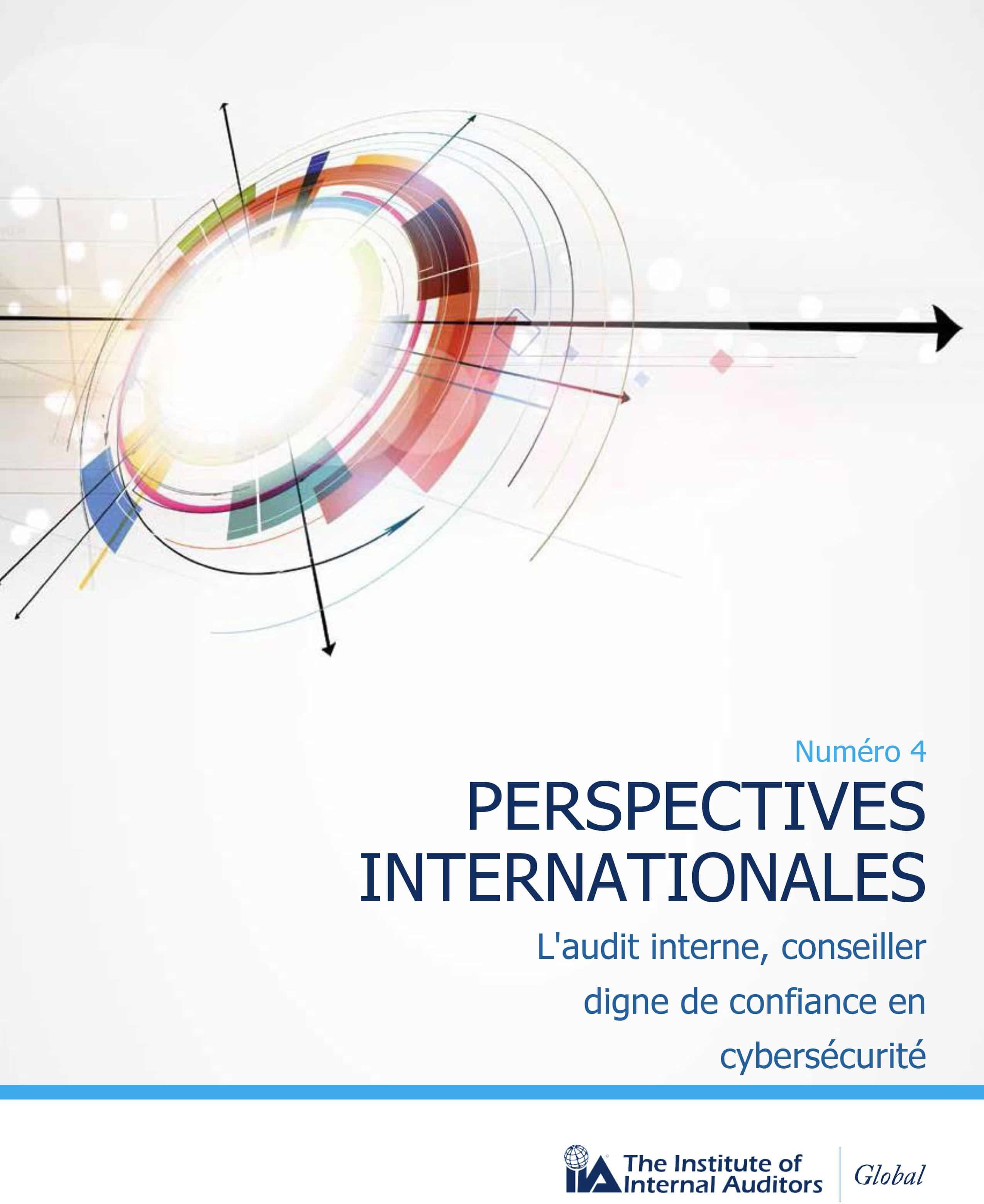 Perspectives internationales : L'audit interne, conseiller digne de confiance en cybersécurité