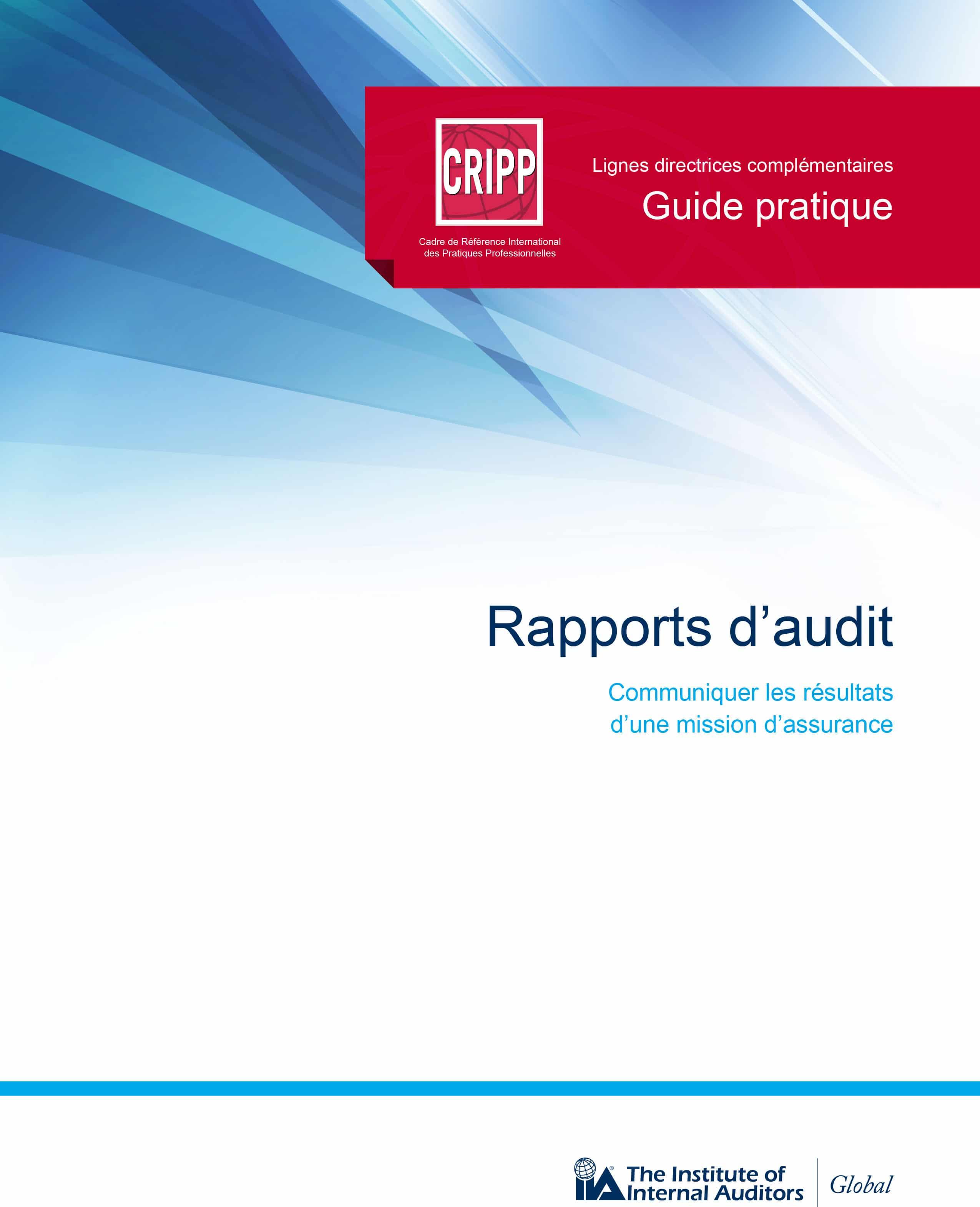 Guide pratique : Rapport d'audit – Communiquer les résultats d'une mission d'assurance