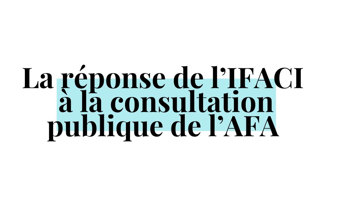 La réponse de l'IFACI à la consultation publique de l'AFA sur le projet de révision des recommandations