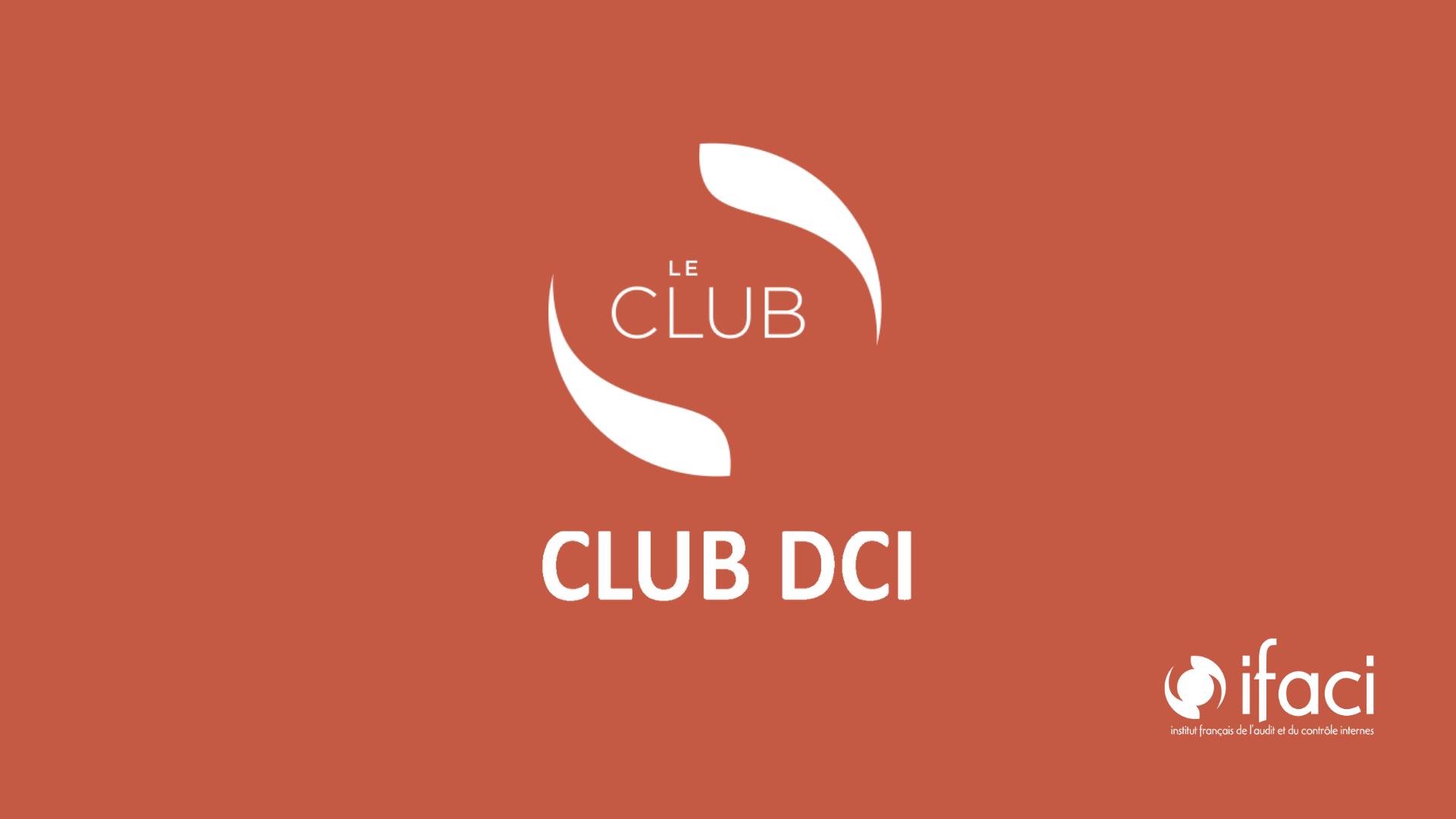 Club DCI : « Fraudes : quel positionnement pour le contrôle interne ? »