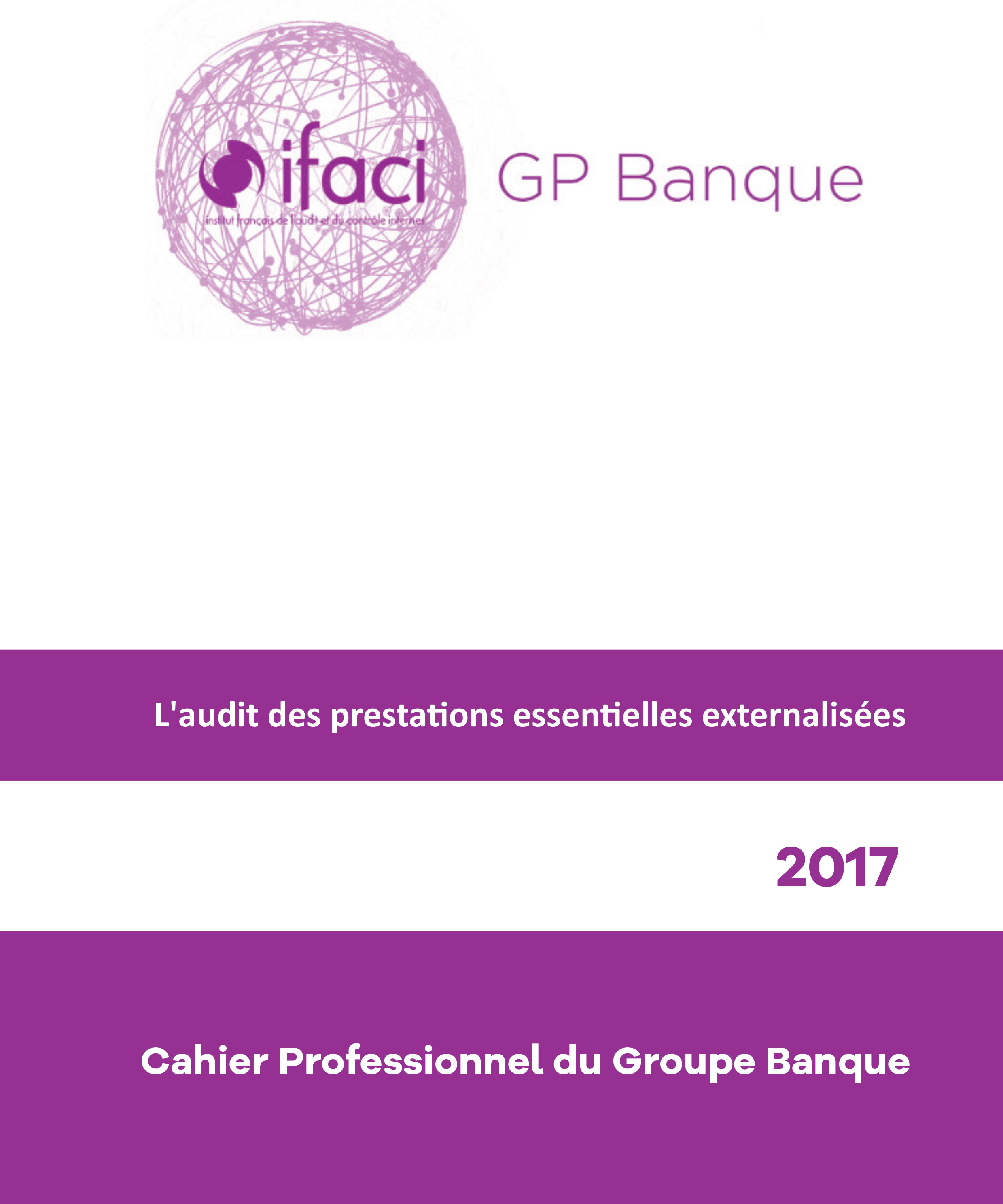 L'audit des prestations essentielles externalisées : nouveau document du groupe professionnel Banque  de l'IFACI